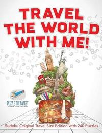 Travel the World with Me! Sudoku Original Travel Size Edition with 240 Puzzles by Puzzle Therapist