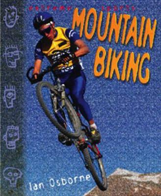 Extreme Sports: Mountain Biking by Ian Osborne