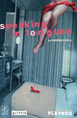 Speaking in Tongues by Andrew Bovell