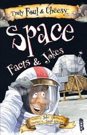 Truly Foul & Cheesy Space Facts and Jokes Book by John Townsend image