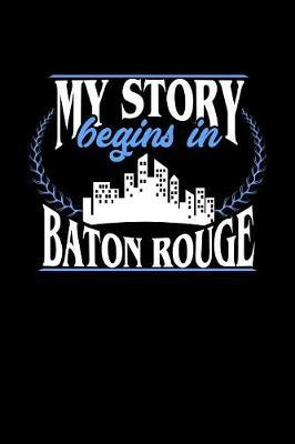 My Story Begins in Baton Rouge by Dennex Publishing image