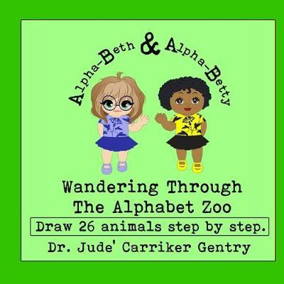 Wandering Through The Alphabet Zoo by Jude Carriker Gentry