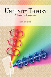 Unitivity Theory by Leroy R. Amunrud