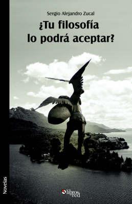 Tu Filosofia Lo Podra Aceptar? by Sergio, Alejandro Zucal image