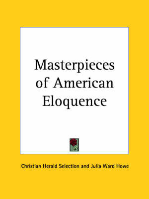 Masterpieces of American Eloquence by Christian Herald Selection image