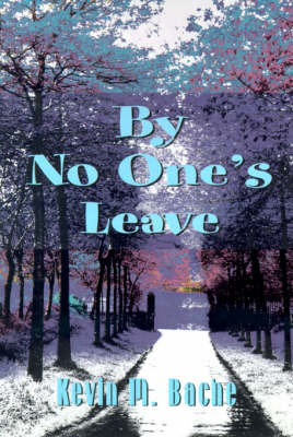 By No One's Leave by Kevin M. Bache image