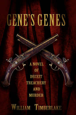 Gene's Genes: A Novel of Deceit, Treachery, and Murder by William Timberlake (Retired Professor, Los Angeles Harbor College) image