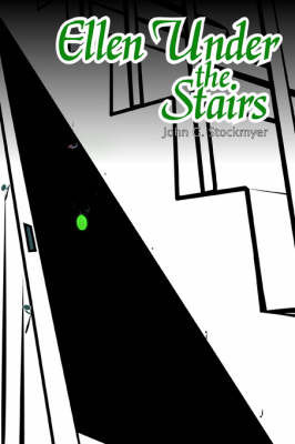 Ellen Under the Stairs by John G Stockmyer