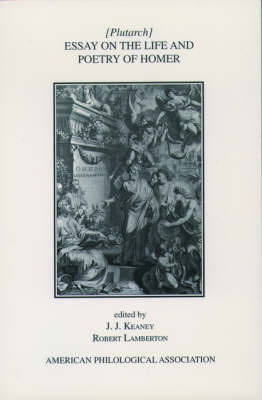 Essay On the Life and Poetry Of Homer by . Plutarch