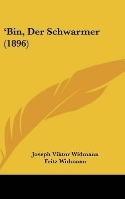 Bin, Der Schwarmer (1896) by Joseph Viktor Widmann