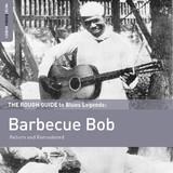 The Rough Guide To Barbecue Bob by Barbecue Bob