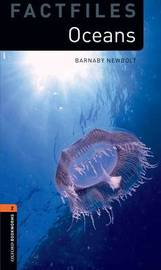 Oxford Bookworms Library Factfiles: Level 2:: Oceans by Barnaby Newbolt