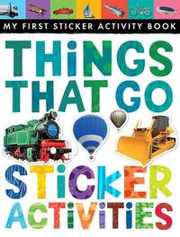 Things That Go Sticker Activities by Jonthan Litton