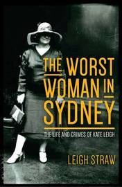 The Worst Woman in Sydney by Leigh Straw