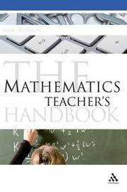 The Mathematics Teacher's Handbook by Mike Ollerton