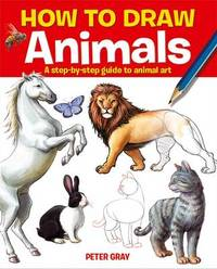 How to Draw Animals by Peter Gray