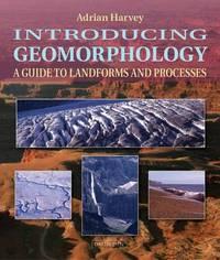 Introducing Geomorphology by Adrian Harvey