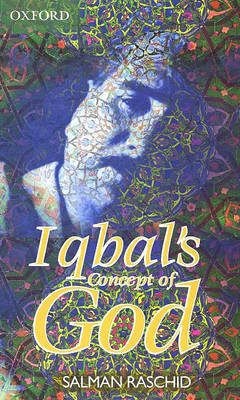 Iqbal's Concept of God by Salman Au Raschid