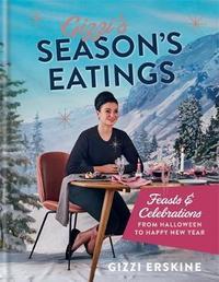 Gizzi's Season's Eatings by Gizzi Erskine
