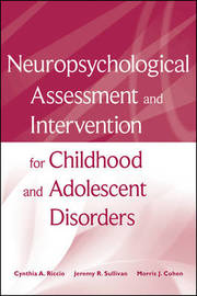 Neuropsychological Assessment and Intervention for Childhood and Adolescent Disorders by Cynthia A Riccio image
