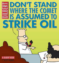 Don't Stand Where the Comet Is Assumed to Strike Oil by Scott Adams