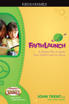 Faithlaunch: A Simple Plan to Ignite Your Child's Love for Jesus by Jane Vogel image