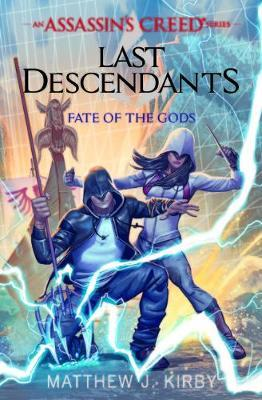 Last Descendants: Assassin's Creed: Fate of the Gods by Matthew Kirby