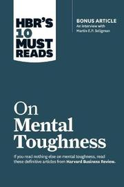 HBR's 10 Must Reads: On Mental Toughness (HBR's 10 Must Reads) by Harvard Business Review