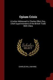 Opium Crisis by Charles William King image