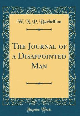 The Journal of a Disappointed Man (Classic Reprint) by W N.P Barbellion image