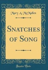 Snatches of Song (Classic Reprint) by Mary a McMullen image