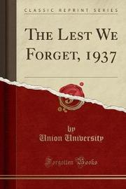 The Lest We Forget, 1937 (Classic Reprint) by Union University image
