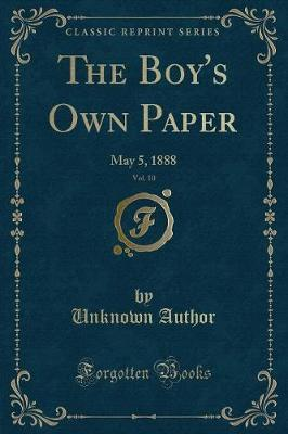 The Boy's Own Paper, Vol. 10 by Unknown Author