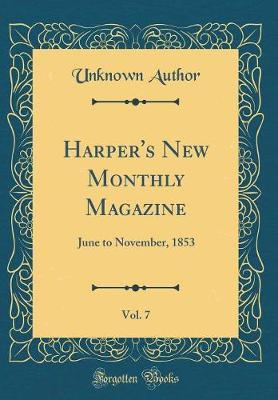 Harper's New Monthly Magazine, Vol. 7 by Unknown Author