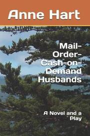 Mail-Order-Cash-On-Demand Husbands by Anne Hart