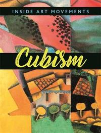 Inside Art Movements: Cubism by Susie Brooks