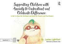 Supporting Children with Anxiety to Understand and Celebrate Difference by Louise Lightfoot