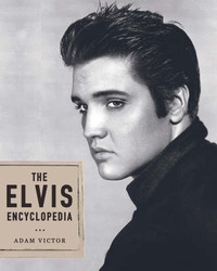 The Elvis Encyclopedia by Adam Victor