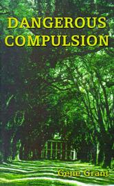 Dangerous Compulsion by Gene Grant