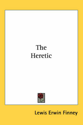The Heretic by Lewis Erwin Finney image