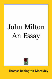 John Milton An Essay by Baron Thomas Babington Macaulay image