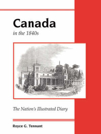 Canada in the 1840s by Royce G. Tennant image