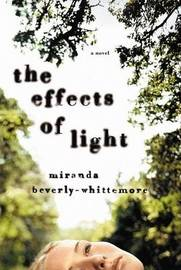 The Effects of the Light by Miranda Beverly-Whittemore image