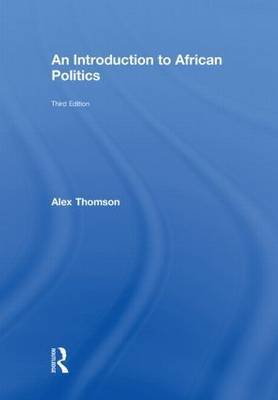 An Introduction to African Politics by Alex Thomson