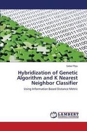 Hybridization of Genetic Algorithm and K Nearest Neighbor Classifier by Phyu Sabai