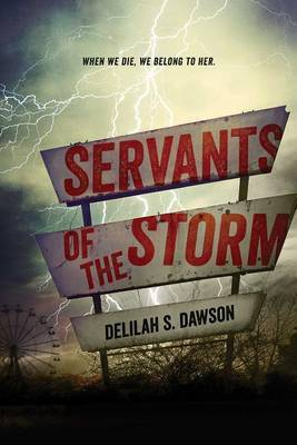Servants of the Storm by Delilah S Dawson