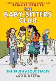 Baby-Sitters Club Graphix #2: The Truth About Stacey by Ann,M Martin