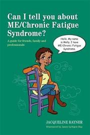 Can I tell you about ME/Chronic Fatigue Syndrome? by Jacqueline Rayner image