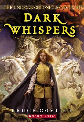 Unicorn Chronicles: #3 Dark Whispers by Bruce Coville
