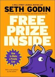 Free Prize Inside!: How to Make a Purple Cow by Seth Godin